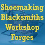 Shoemaking Blacksmiths Workshop Forges